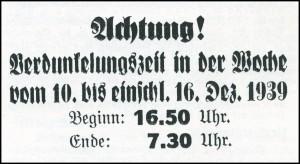 In der Zeitung wurde der Beginn udn das ERnde der Verdunkelung angekündigt; FA vom 7. Dez. 1939