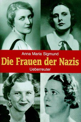 """Anna Maria Siegmiunds  """"Die Frauen der Nazis"""""""